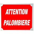 PLAQUE ALU ATTENTION PALOMBIERE