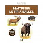 LIVRE MAITRISER LE TIR A BALLES