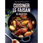 LIVRE CUISINER LE FAISAN 40 RECETTES