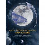 LIVRE MIEUX PECHER ET CHASSER AVEC LA LUNE (10/08)