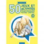 LIVRE 50 JEUX ACTIVITES EDUQUER CHEVAL