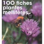 LIVRE 100 FICHES PLANTES MELLIFERE