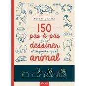 150 PAS A PAS POUR DESSINER N'IMPORTE