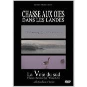 DVD CHASSE AUX OIES LA VOIE DU SUD