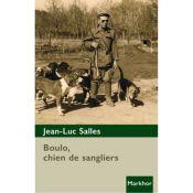 LIVRE BOULO CHIEN DE SANGLIERS