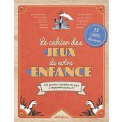 CAHIER DE JEUX DE NOTRE ENFANCE