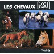 LIVRE LES CHEVAUX EN 1001 PHOTOS