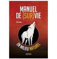 MANUEL DE SURVIE EN MILIEU NATUREL
