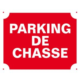 PANNEAU PARKING DE CHASSE