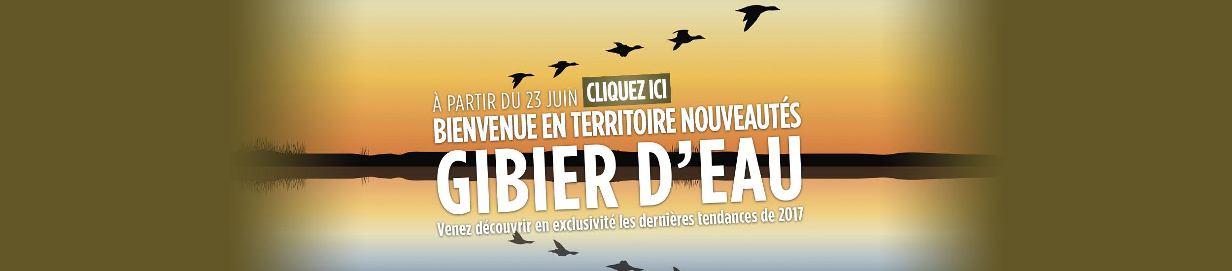 BIENVENUE EN TERRITOIRE NOUVEAUTÉS GIBIER D'EAU !